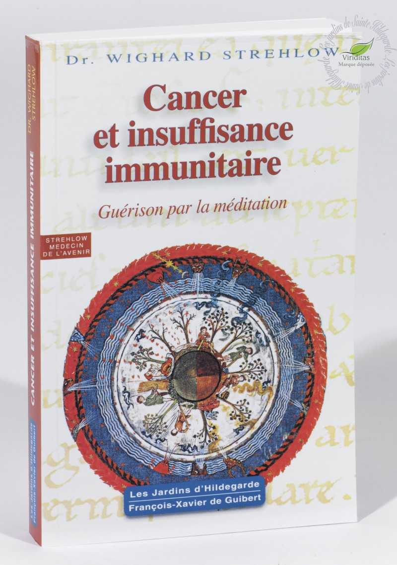 CANCER ET INSUFFISANCE IMMUNITAIRE 205 pages, format L11.5xH18 cm Dr Wighard Strehlow